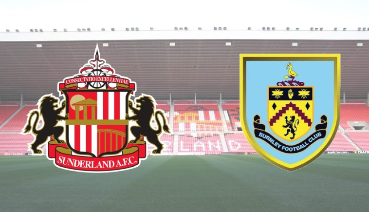 Sunderland v Burnley. Match Preview, Team News, Match Betting and Odds, Predicted Lineups and scoreline predictions