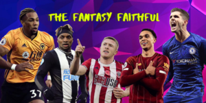 Fantasy Faithful podcast how to make best transfers captaincy picks fpl